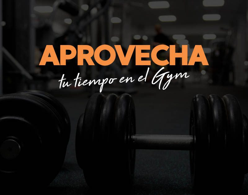Aprovecha tu tiempo de gimnasio